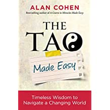 The Tao Made Easy: Timeless Wisdom to Navigate a Changing World
