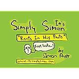 It's Simply Simon...Rants In His Pants: It's Simply Simon...Rants In His Pants (Volume 2)