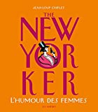 The New-Yorker : l'humour des femmes ~ Jean-Loup Chiflet