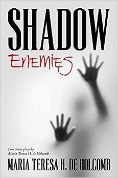 Descargar Libro Ebook Shadow Enemies: Four Short Plays By Maria Teresa H. De Holcomb Paginas Epub