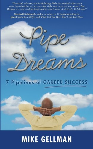 Pipe Dreams: 7 Pipelines of Career Success