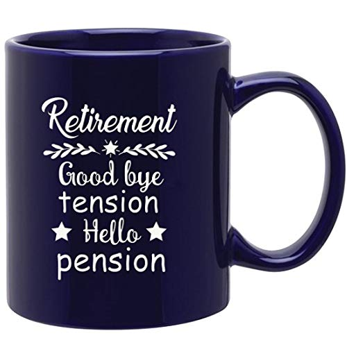 Engraved Retirement Gift Mug Good bye tension,Hello pension - 11 oz Ceramic Coffee Mug Tea, Retirement Party gift,Goodbye Gift