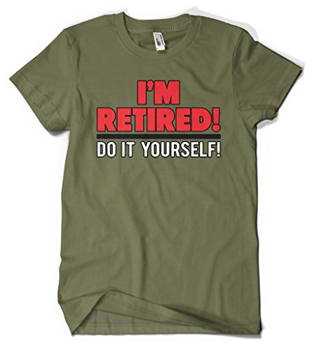 Cybertela I'm Retired! Do It yourself Men's T-shirt (Olive Green, Large)
