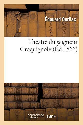 Théâtre du seigneur Croquignole (Arts) por OURLIAC-E
