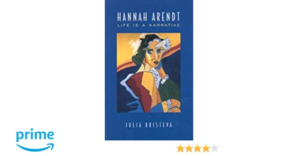 Hannah arendt life is a narrative alexander lectures julia hannah arendt life is a narrative alexander lectures julia kristeva 9780802035219 amazon books fandeluxe Image collections