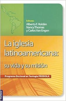 La iglesia latinoamericana: Su vida y su misión (Spanish Edition)