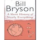 A Short History Of Nearly Everything - 10th Anniversary Edition: Revised and Updated