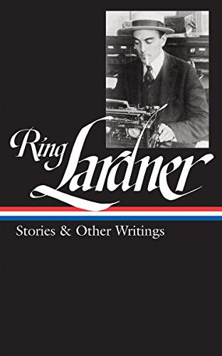 Ring Lardner: Stories & Other Writings (LOA #244) (Library of America) by Brand: Library of America