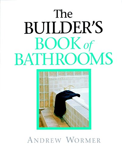 The Builder's Book of Bathrooms: For Pros by Pros