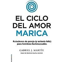 El ciclo del amor marica/ Cycle of Fagot Love (Spanish...