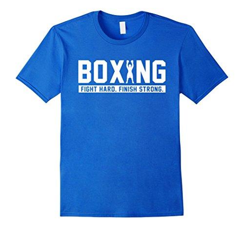 - Mens Boxing Fight Hard Finish Strong boxing Quote Gift T-Shirt Medium Royal Blue