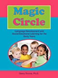 Download Magic Circle: Language Devolopment and Social-Emotional Learning for the Early Years in PDF ePUB Free Online