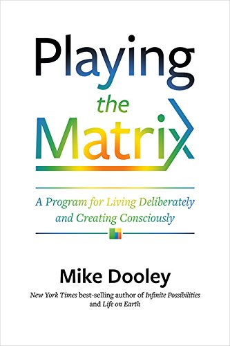 Playing the Matrix: A Program for Living Deliberately and Creating Consciously cover