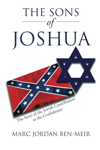 Download The Sons of Joshua: The Story of the Jewish Contribution to the Confederacy pdf epub