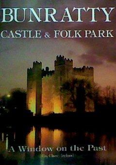 Bunratty Castle - Bunratty Castle & Folk Park: A Window on the Past, Co Clare, Ireland