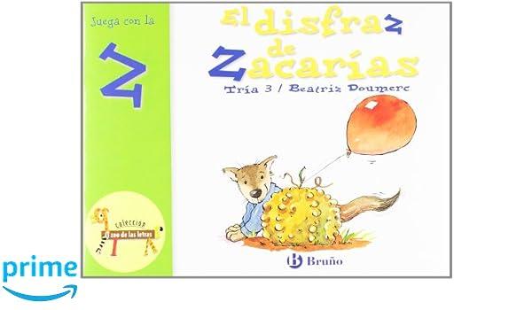 Amazon.com: El disfraz de Zacarias: Juega Con La Z (Zoo; Zoo De Las Letras) (Spanish Edition) (9788421635926): Beatriz Doumerc: Books