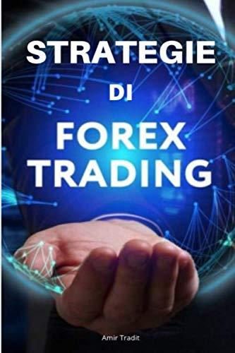 41x742HJcuL - Strategie di Forex Trading: Come essere un trader forex di grande successo (Italian Edition)