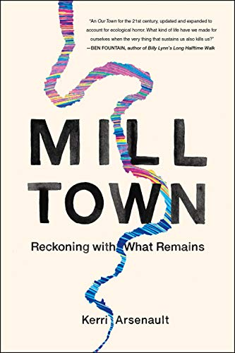Book Cover: Mill Town: Reckoning with What Remains