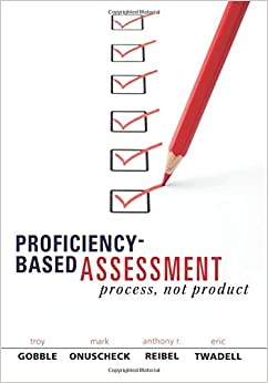 Proficiency-Based Assessment: Process, Not Product