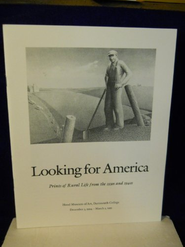 Looking for America: prints of rural life from the 1930S and 1940S