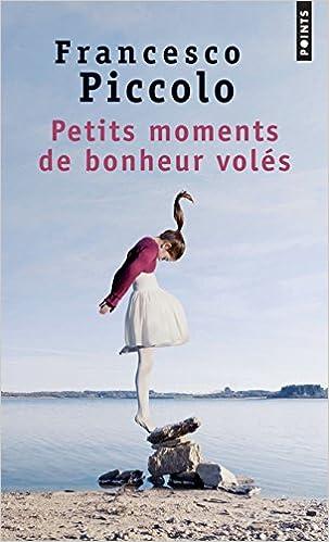 Livre gratuits en ligne Petits moments de bonheur volés pdf, epub ebook