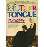 img - for The Mother Tongue: English & How It Got That Way (Book) - Common book / textbook / text book