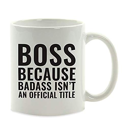11oz. Coffee Mug Gift, Boss Because Badass Isn't an Official Title, Funny Witty Coffee Cup Birthday Christmas Present Ideas