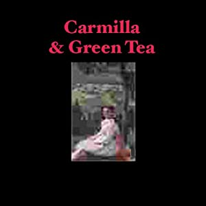 Carmilla & Green Tea Audiobook