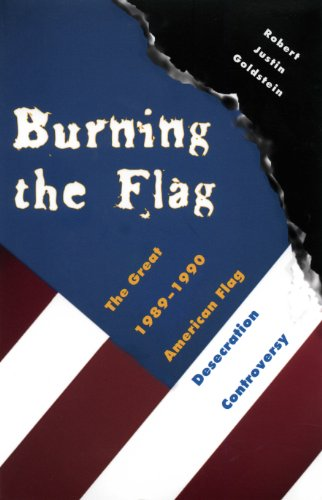 Burning the Flag: The Great 1989-1990 American Flag Desecration Controversy