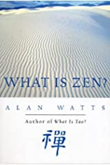 What Is Zen? Kindle Edition