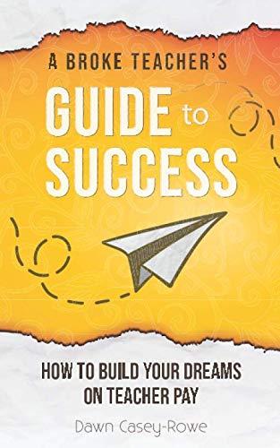 Your Teacher Com (A Broke Teacher's Guide to Success: How to Build Your Dreams on Teacher)