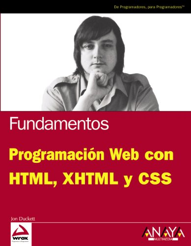Programacion Web con HTML, XHTML y CSS/ Web Programming with HTML, XHTML and CSS (Anaya Multimedia-wrox) (Spanish Edition) by Anaya Multimedia-Anaya Interactiva