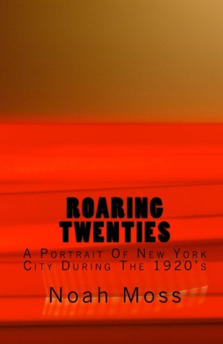 Download Roaring Twenties: A Portrait Of New York City During The 1920's pdf epub