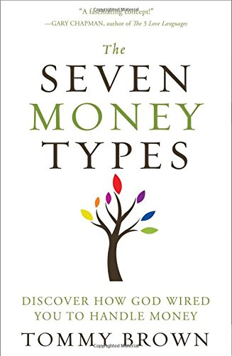 The Seven Money Types by Tommy Brown