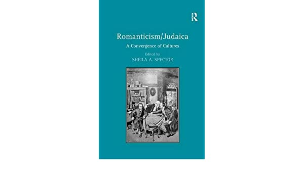 Romanticism/Judaica: A Convergence of Cultures