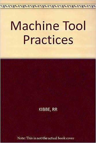 Machine Tool Practices Richard R Kibbe Etc 9780471043317