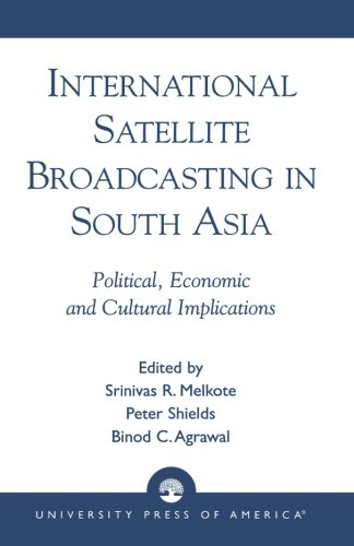 International Satellite Broadcasting In South Asia  Political  Economic And Cultural Implications