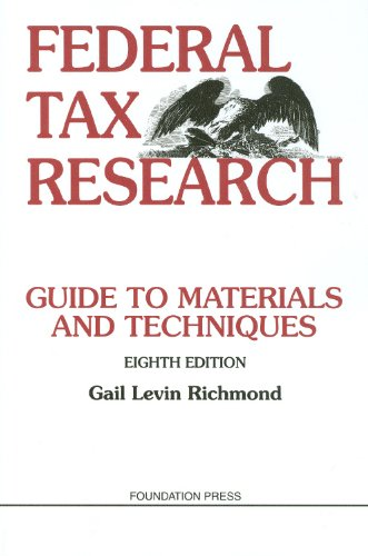 Federal Tax Research: Guide to Materials and Techniques,...