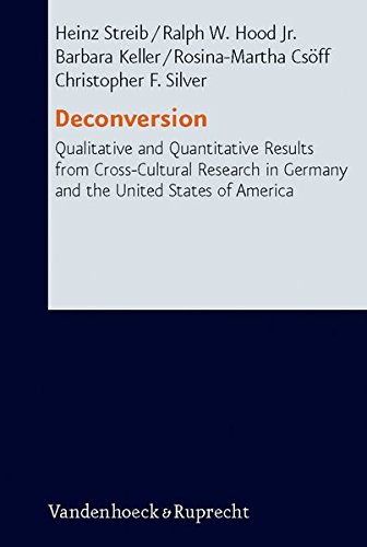 Deconversion: Qualitative and Quantitative Results from Cross-Cultural Research in Germany and the United States of America (Research in Contemporary Religion)