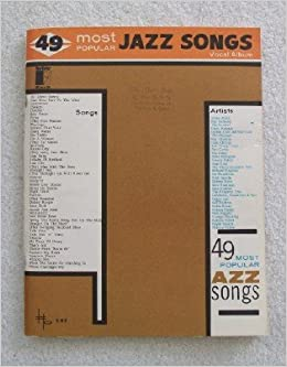 49 Most Popular Jazz Songs  For Voice, Piano, & Guitar