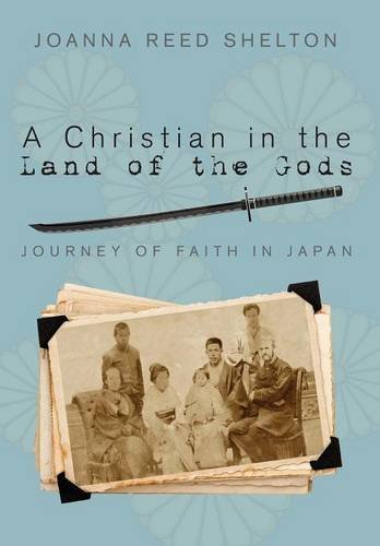 Download A Christian in the Land of the Gods: Journey of Faith in Japan pdf epub