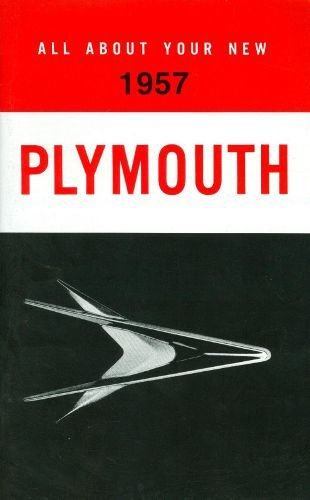 (COMPLETE & UNABRIDGED 1957 PLYMOUTH OWNERS INSTRUCTION & OPERATING MANUAL - USERS GUIDE. Including 57 Plymouth cars, including Plaza, Savoy, Belvedere, Fury, Deluxe Suburban, Custom Suburban, and Sport Suburban.. 57)