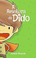 A Aventura de Dido (As Aventuras de Dido Livro 1)