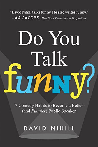 Do You Talk Funny?: 7 Comedy Habits to Become a Better (and Funnier) Public Speaker by Perseus Books Group