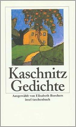 Gedichte Marie Luise Kaschnitz Elisabeth Borchers