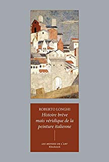 Histoire brève mais véridique de la peinture italienne, Longhi, Roberto
