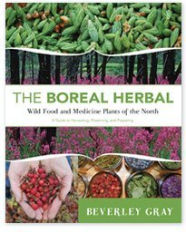 (Boreal Herbal Wild Food and Medicine Plants of the North )