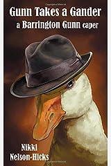 Gunn Takes a Gander: A Barrington Gunn Caper Paperback