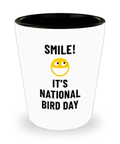 Smile! It's National Bird Day Bar Drinking 1.5oz Shot Glass Weird Holiday Celebration January - Weird Holidays January