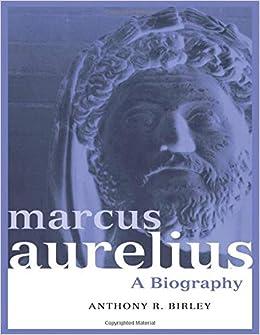 Marcus Aurelius A Biography Roman Imperial Biographies Birley Anthony R Fremdsprachige Bücher